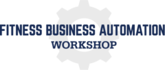 Fitness Business Automation Workshop